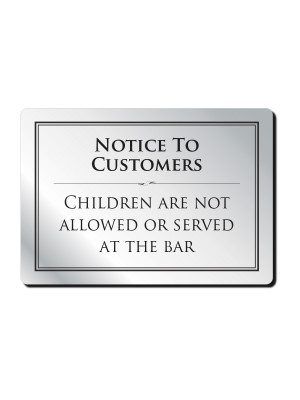 Children Are Not Allowed or Served at the Bar Notice - Frame Options