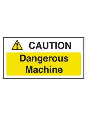 Caution Dangerous Machine Sign - CE058