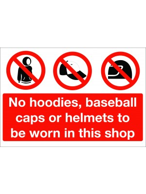 No Hoodies, Baseball Caps or Helmets to be Worn in this Shop Sign