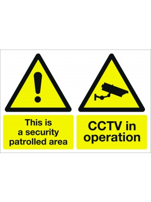CCTV in Operation this is a Security Patrolled Area Sign - Multiple Options