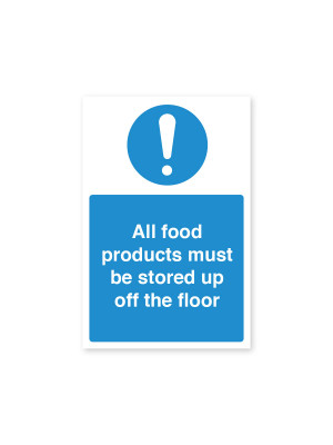All Food Products Stored Up Off Floor - Food Storage Safety Notice