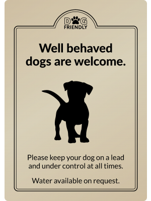 Well behaved dogs are welcome - Exterior Sign
