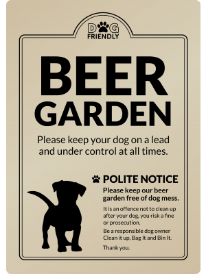 Dog Friendly Beer Garden - Clean it up, Bag It, Bin It - Exterior Sign