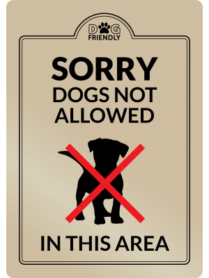 Sorry Dogs Not Allowed in this Area - Interior Sign