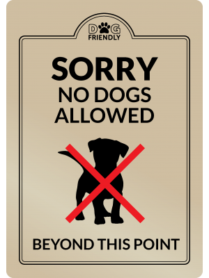 Sorry, No Dogs beyond this point - Interior Sign
