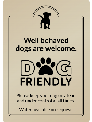 Well behaved dogs welcome - Exterior Sign