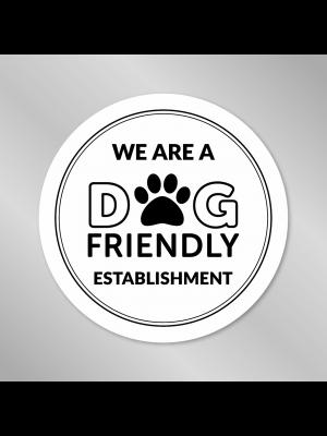 We are a Dog Friendly Establishment - Window Sticker