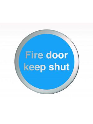 Fire Door Keep Shut 75mm Diameter Satin Silver Door Disc - DS028