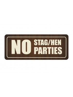 No Stag / Hen Parties Window Hanging Notice - GS001