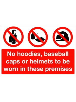 No Hoodies, Baseball Caps or Helmets to be Worn on These Premises Sign