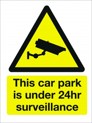 This Car Park is Under 24hr Surveillance Sign - Multiple Sizes