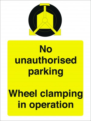 No Unauthorised Parking Wheel Clamping in Operation Sign - Multiple Sizes