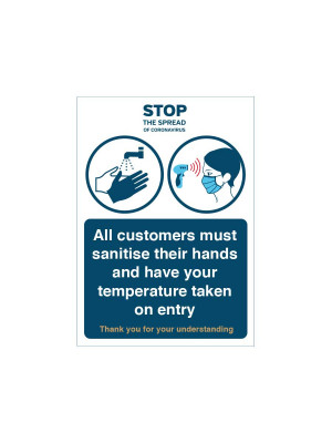 All customers must sanitise their hands and have temperature taken on entry notice