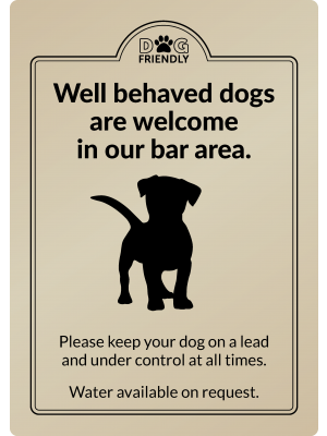 Dogs are welcome in our bar area - Exterior Sign