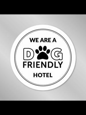 We are a Dog Friendly Hotel - Window Sticker