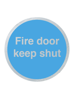 DS028 - Fire Door Keep Shut 75mm Diameter Stainless Steel Disc