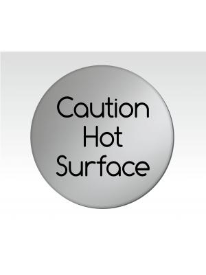 Caution Hot Surface 75mm Diameter Satin Silver Door Disc - DS032