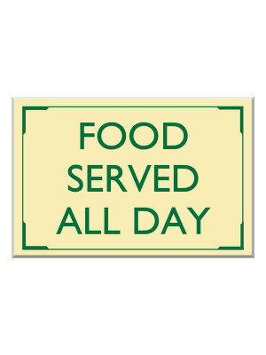Exterior Wall Mounted Food Served All Day Notice - Multiple Options