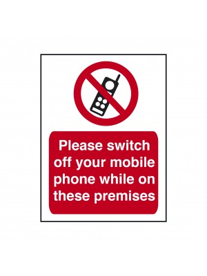 Please Switch Off Your Mobile Phone While on These Premises Sign