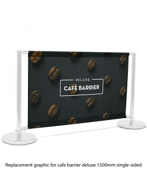 Replacement Graphic for Deluxe Cafe Barrier 1500mm Single Sided Print