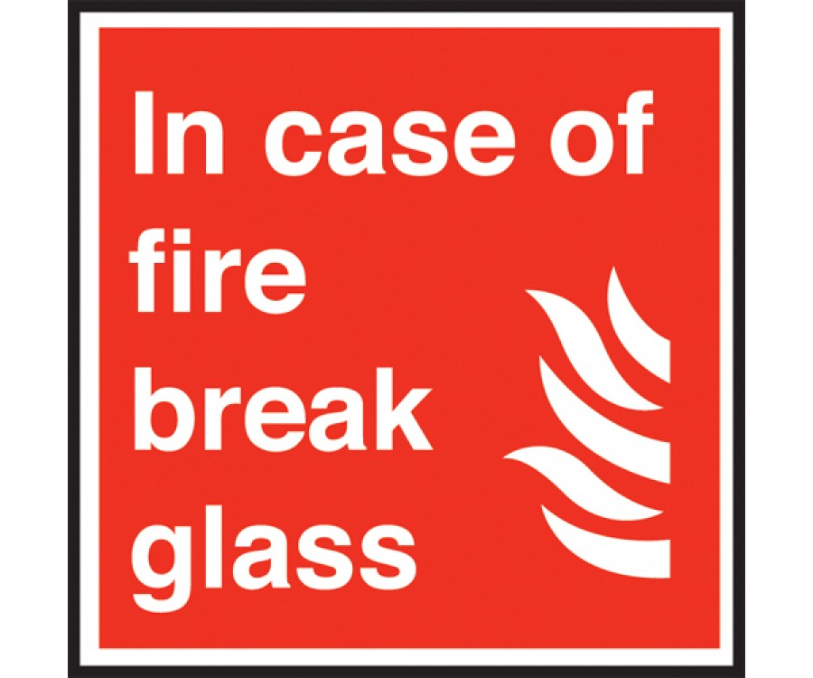 in case of fire break glass sign fire extinguisher