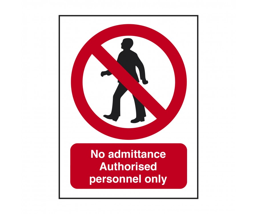 No Admittance Authorised Personnel Only Sign Access